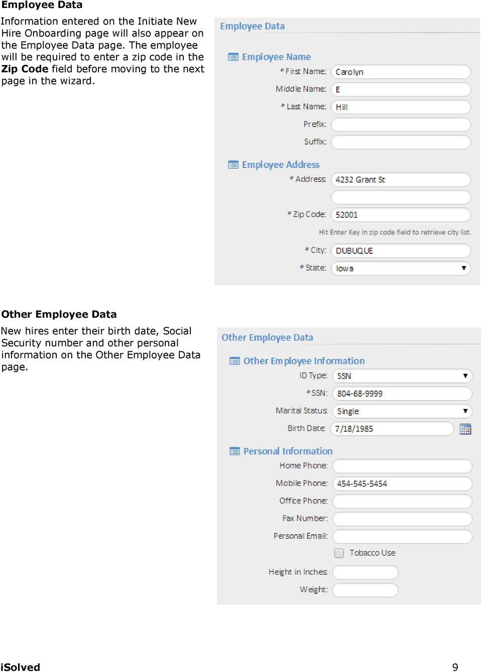 The employee will be required to enter a zip code in the Zip Code field before moving to the