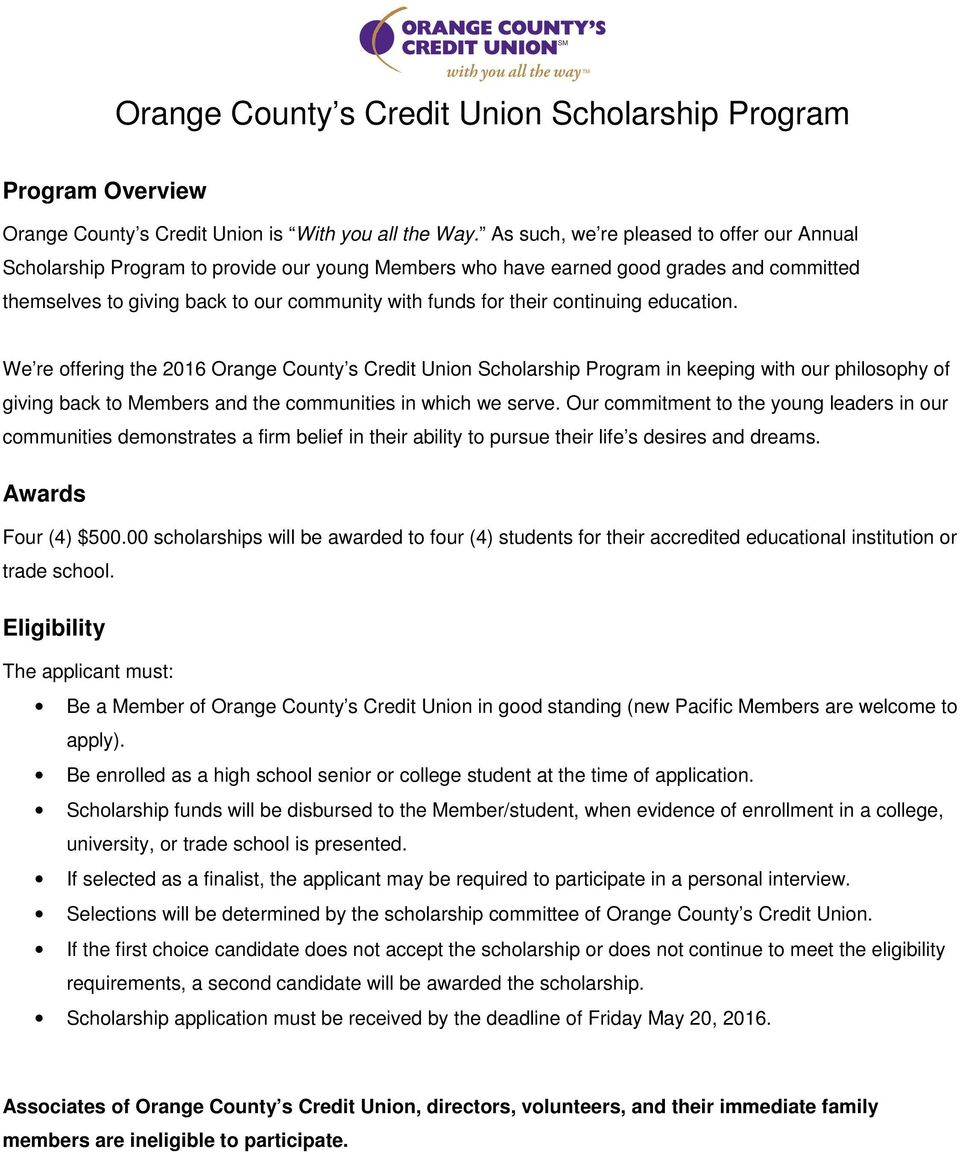 continuing education. We re offering the 2016 Orange County s Credit Union Scholarship Program in keeping with our philosophy of giving back to Members and the communities in which we serve.