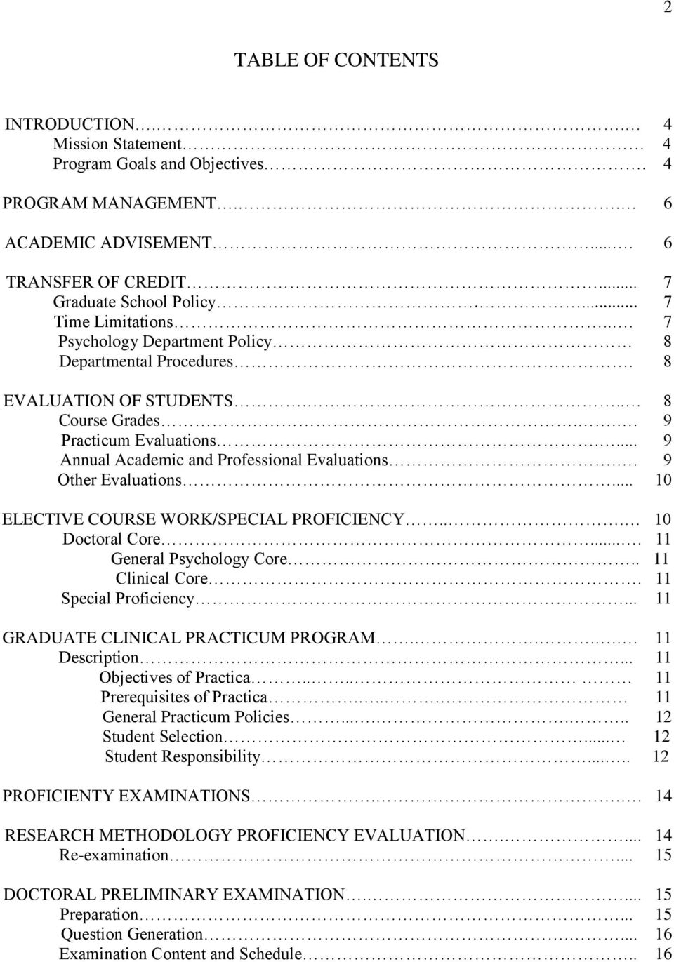 ... 9 Annual Academic and Professional Evaluations.. 9 Other Evaluations... 10 ELECTIVE COURSE WORK/SPECIAL PROFICIENCY... 10 Doctoral Core.... 11 General Psychology Core.. 11 Clinical Core.