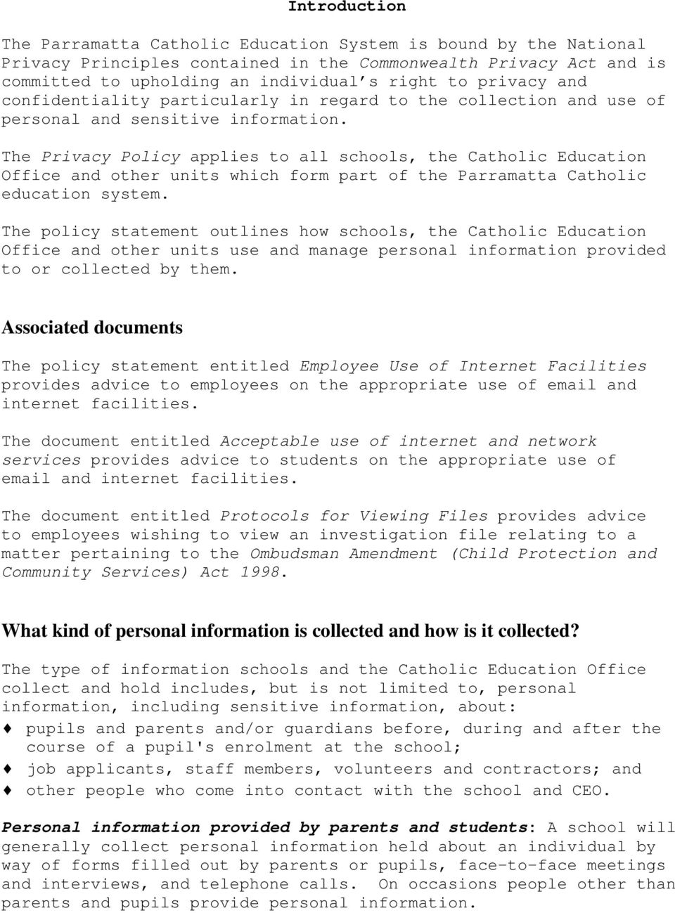 The Privacy Policy applies to all schools, the Catholic Education Office and other units which form part of the Parramatta Catholic education system.