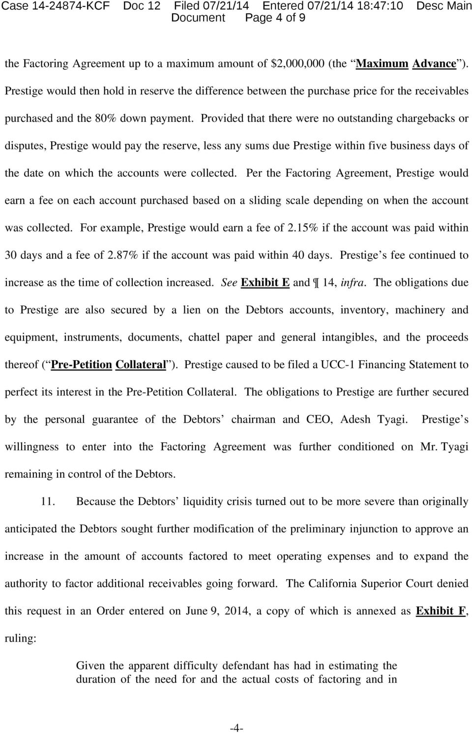 Provided that there were no outstanding chargebacks or disputes, Prestige would pay the reserve, less any sums due Prestige within five business days of the date on which the accounts were collected.