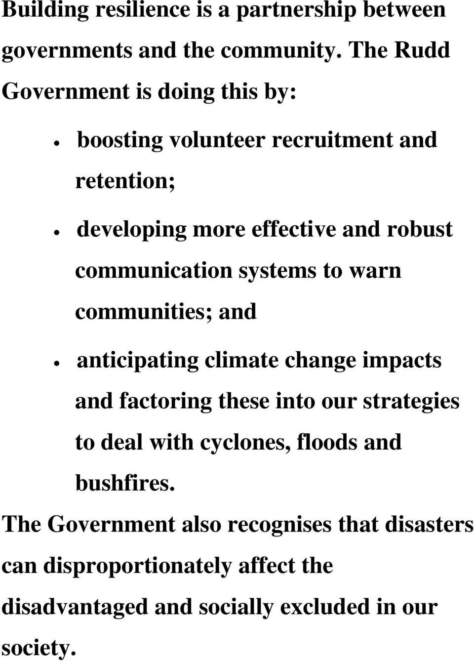 communication systems to warn communities; and anticipating climate change impacts and factoring these into our strategies