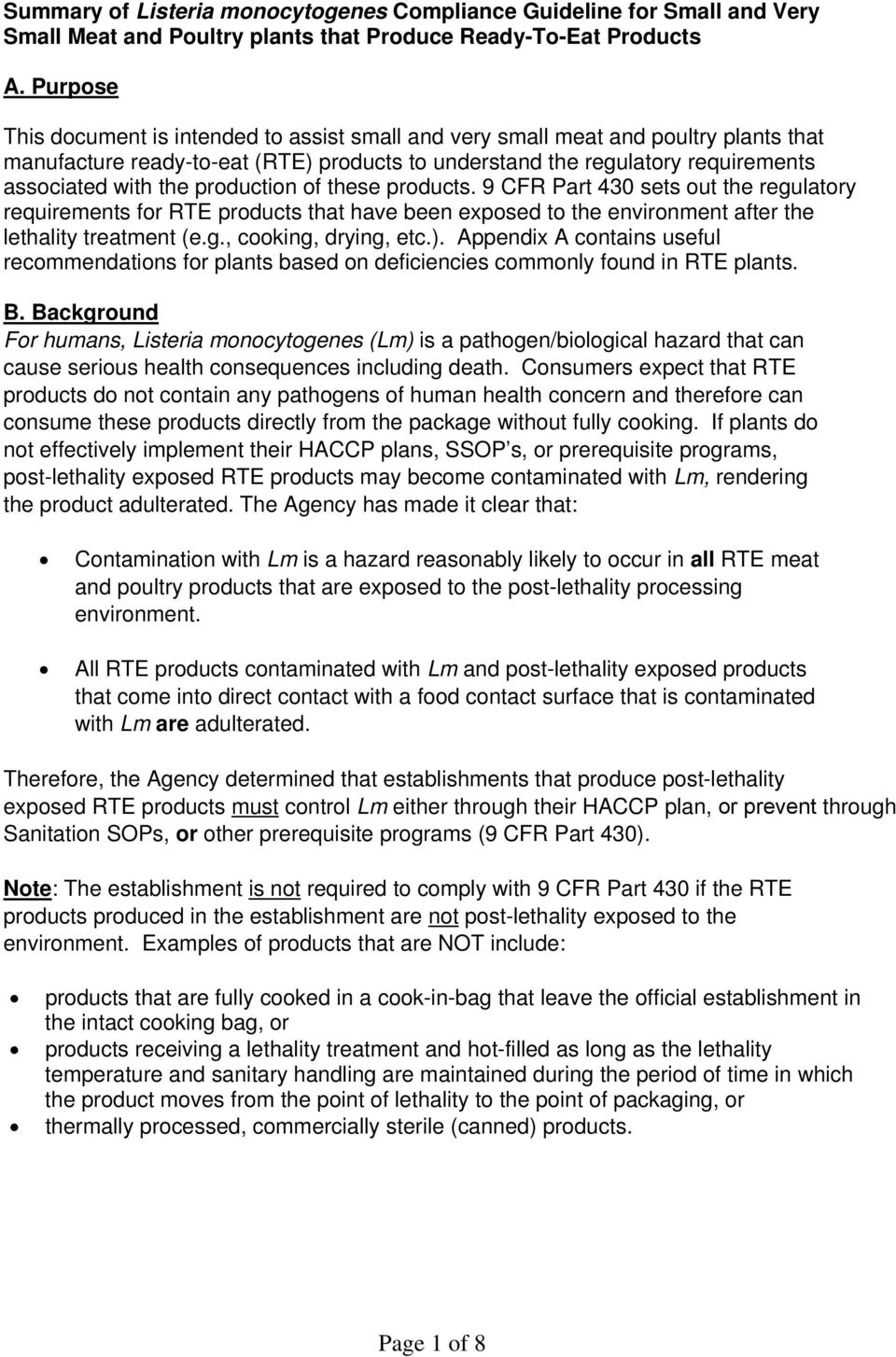 production of these products. 9 CFR Part 430 sets out the regulatory requirements for RTE products that have been exposed to the environment after the lethality treatment (e.g., cooking, drying, etc.