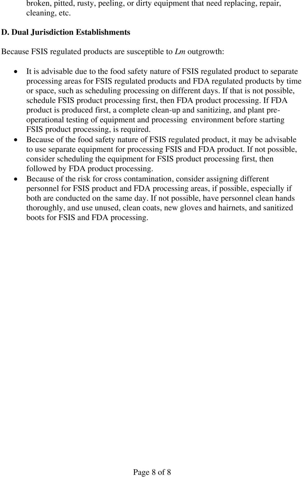 for FSIS regulated products and FDA regulated products by time or space, such as scheduling processing on different days.