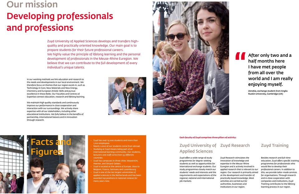 We highly value the principle of lifelong learning and the personal development of professionals in the Meuse-Rhine Euregion.