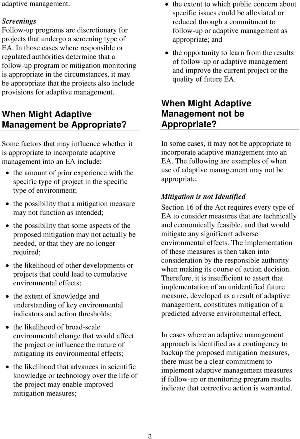 include provisions for adaptive management. When Might Adaptive Management be Appropriate?