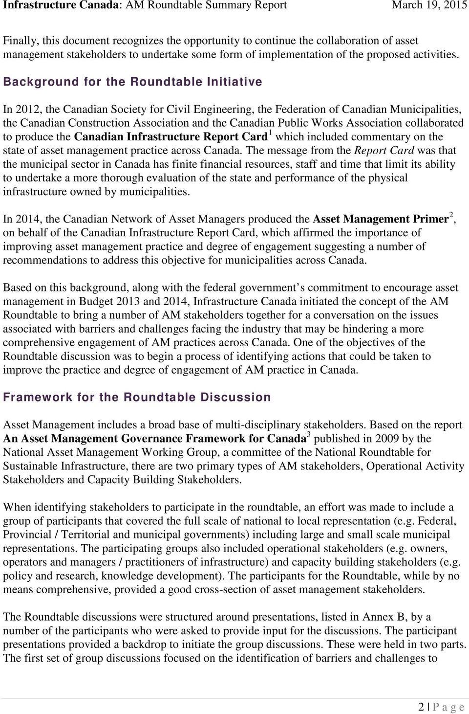 Works Association collaborated to produce the Canadian Infrastructure Report Card 1 which included commentary on the state of asset management practice across Canada.