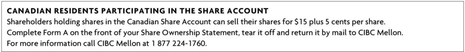 Complete Form A on the front of your Share Ownership Statement, tear it off and