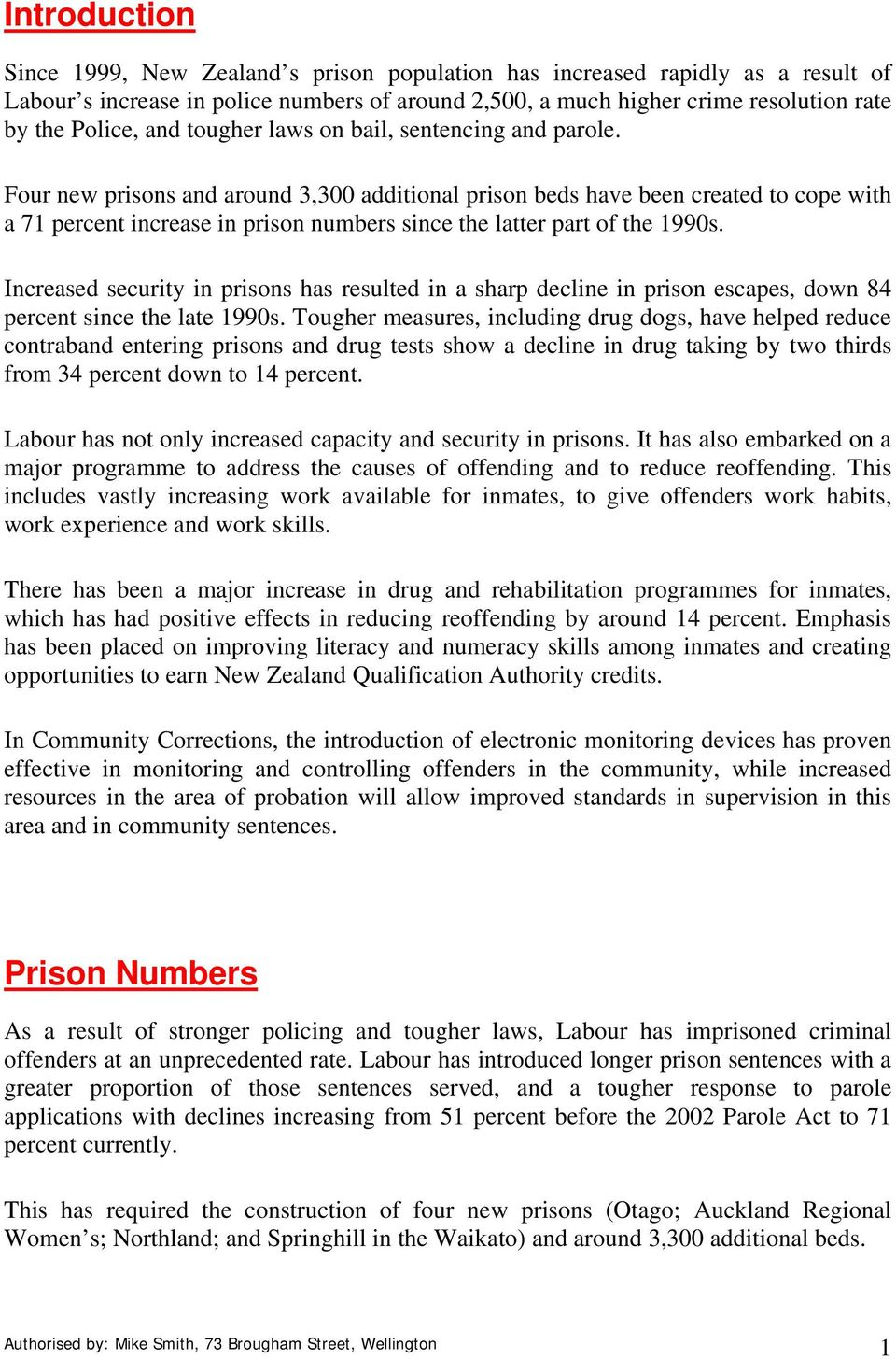 Four new prisons and around 3,300 additional prison beds have been created to cope with a 71 percent increase in prison numbers since the latter part of the 1990s.
