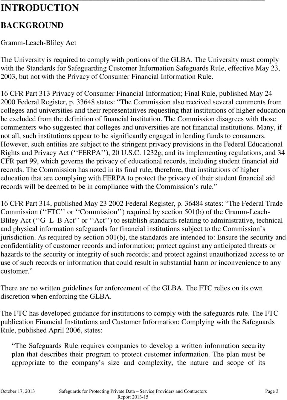 16 CFR Part 313 Privacy of Consumer Financial Information; Final Rule, published May 24 2000 Federal Register, p.