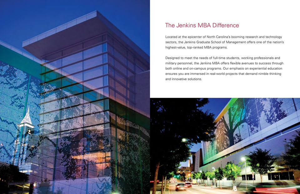 Designed to meet the needs of full-time students, working professionals and military personnel, the Jenkins MBA offers flexible avenues to