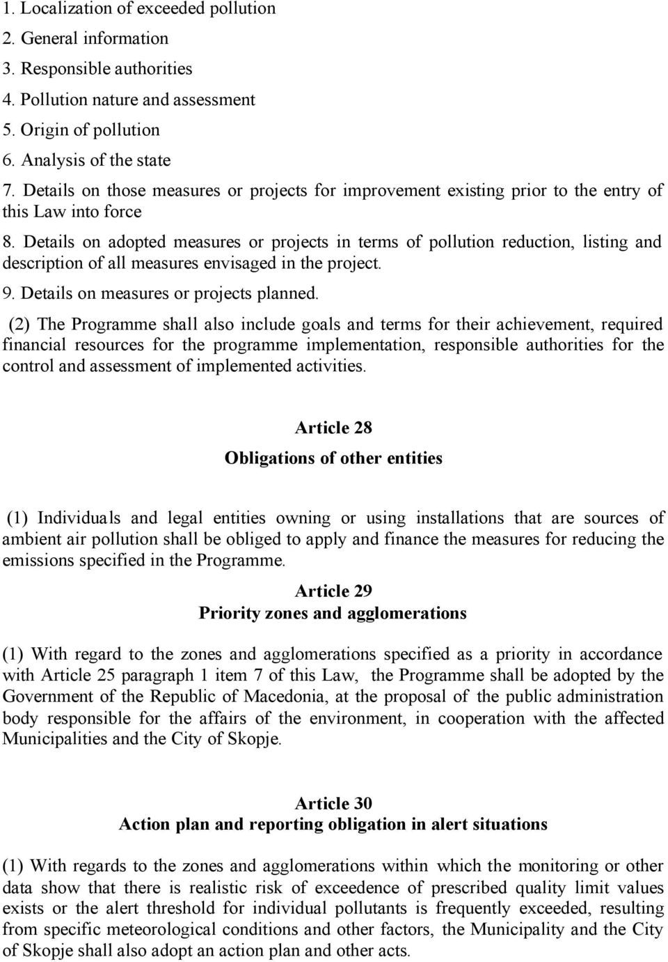 Details on adopted measures or projects in terms of pollution reduction, listing and description of all measures envisaged in the project. 9. Details on measures or projects planned.