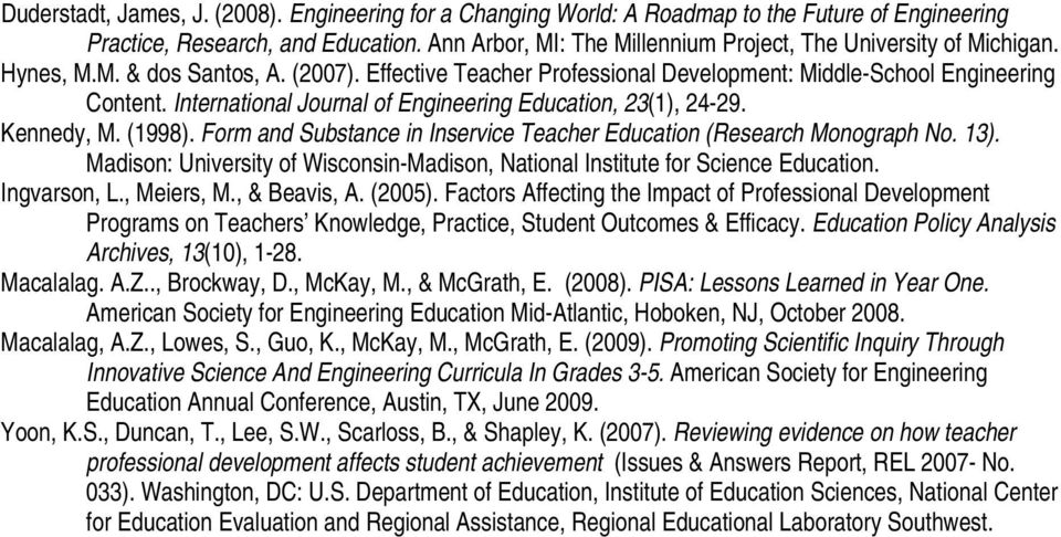 International Journal of Engineering Education, 23(1), 24-29. Kennedy, M. (1998). Form and Substance in Inservice Teacher Education (Research Monograph No. 13).