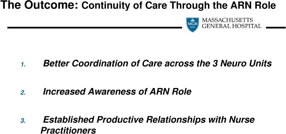 Better Coordination of Care across the 3 Neuro