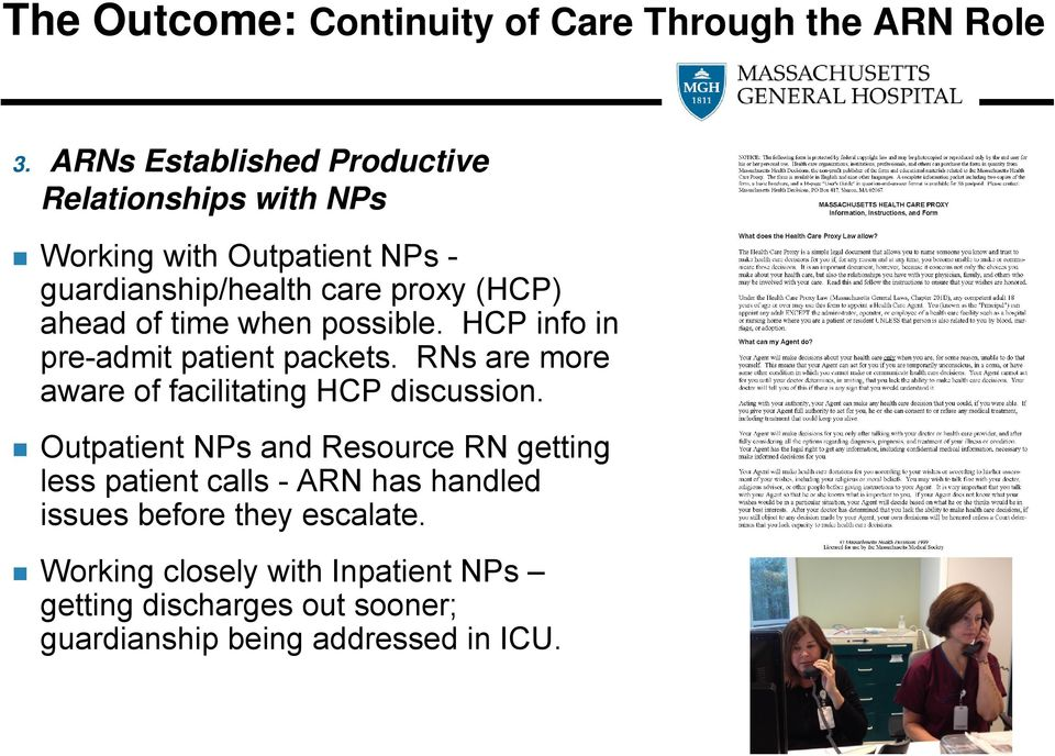 of time when possible. HCP info in pre-admit patient packets. RNs are more aware of facilitating HCP discussion.