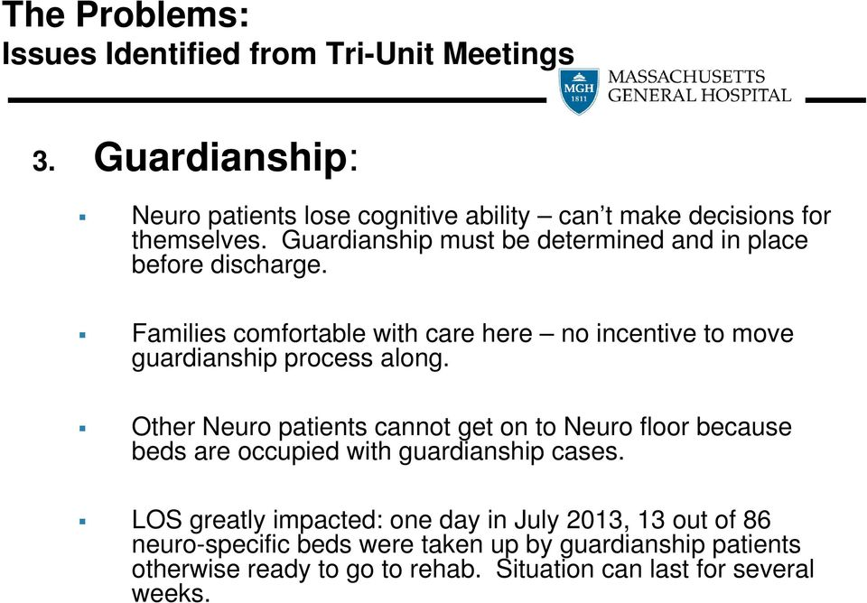 Families comfortable with care here no incentive to move guardianship process along.
