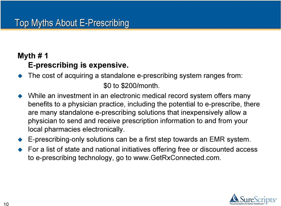 e-prescribing solutions that inexpensively allow a physician to send and receive prescription information to and from your local pharmacies electronically.