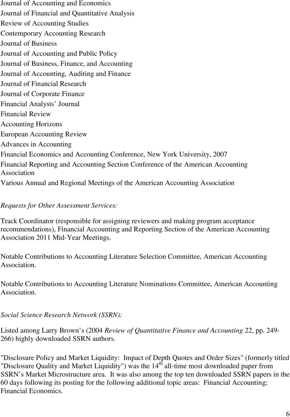Accounting Horizons European Accounting Review Advances in Accounting Financial Economics and Accounting Conference, New York University, 2007 Financial Reporting and Accounting Section Conference of