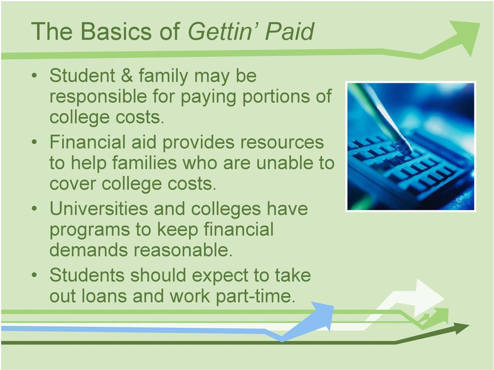 Financial aid provides resources to help families who are unable to cover college