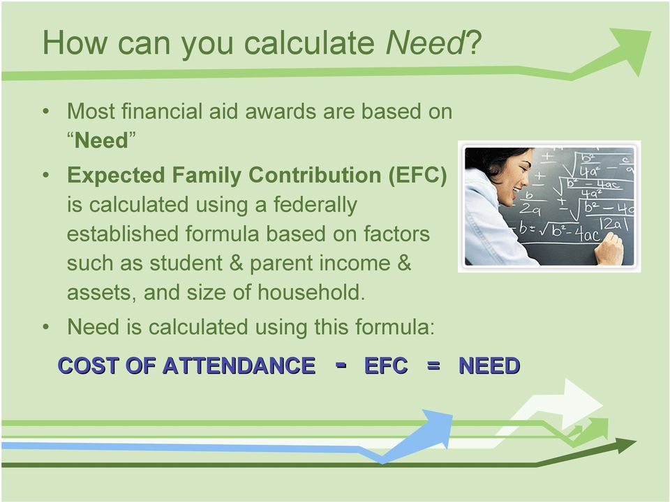 (EFC) is calculated using a federally established formula based on factors