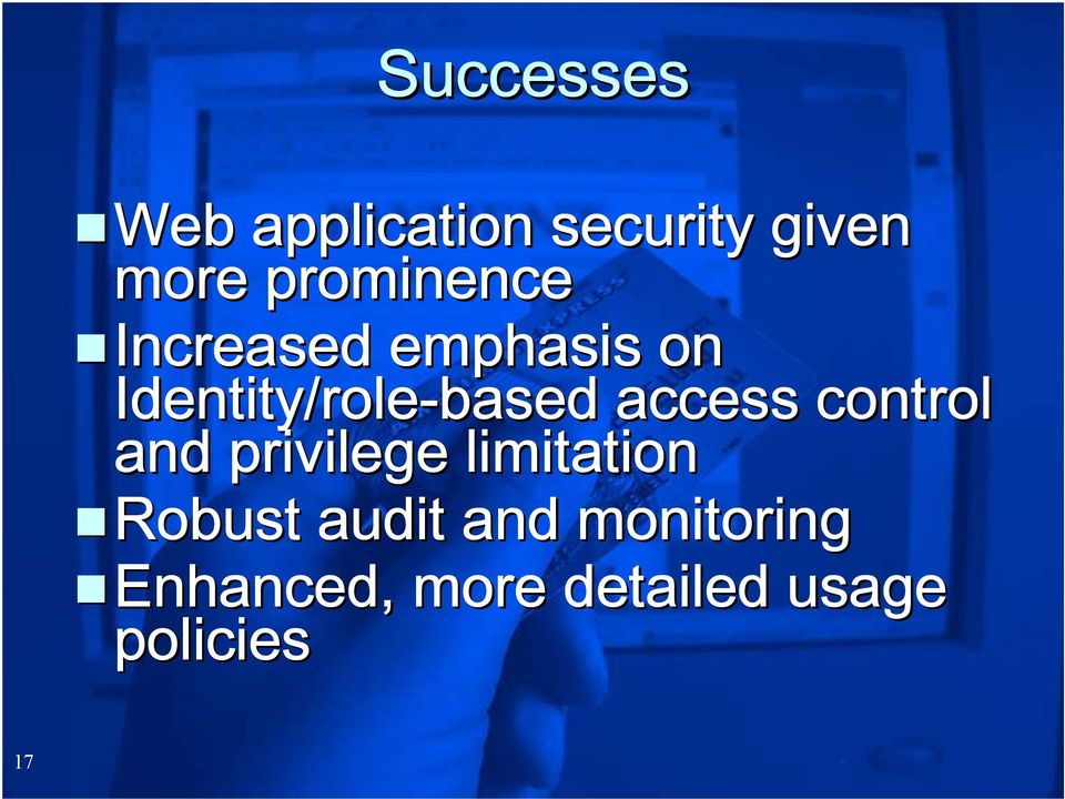 access control and privilege limitation Robust audit