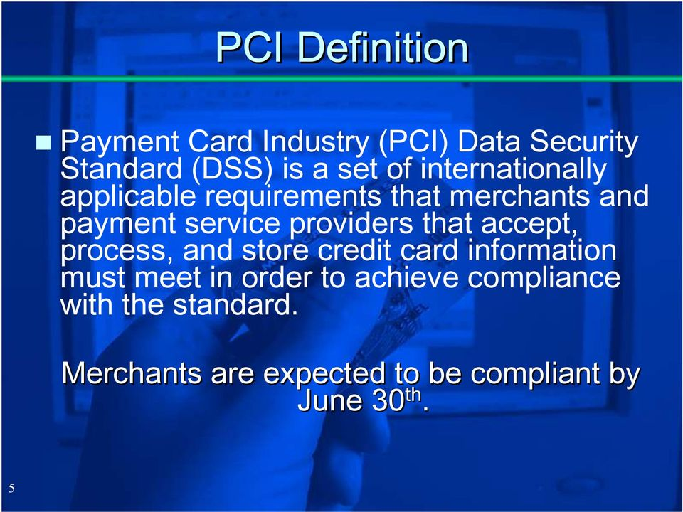 providers that accept, process, and store credit card information must meet in order