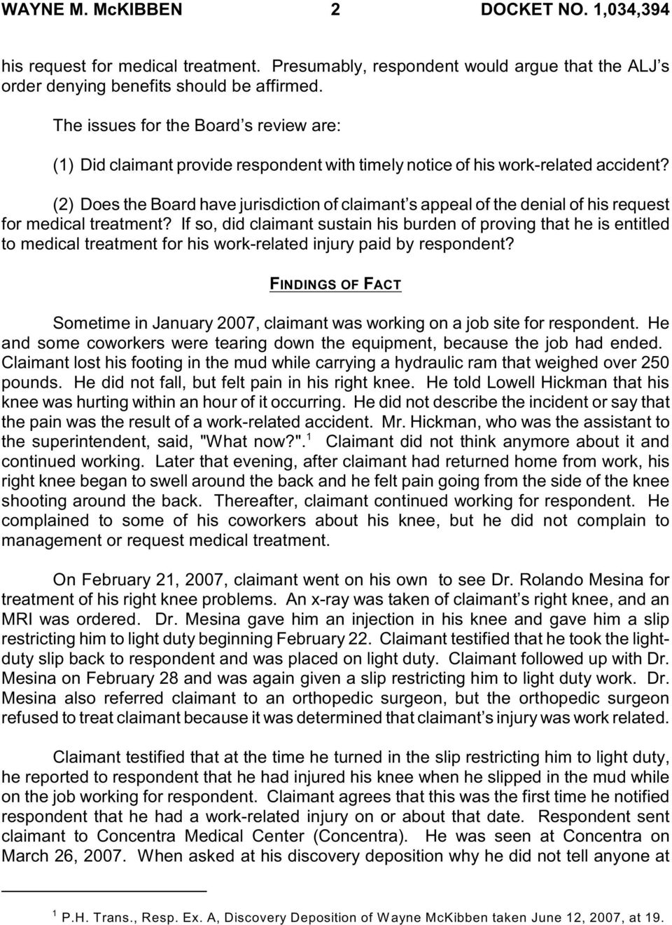 (2 Does the Board have jurisdiction of claimant s appeal of the denial of his request for medical treatment?