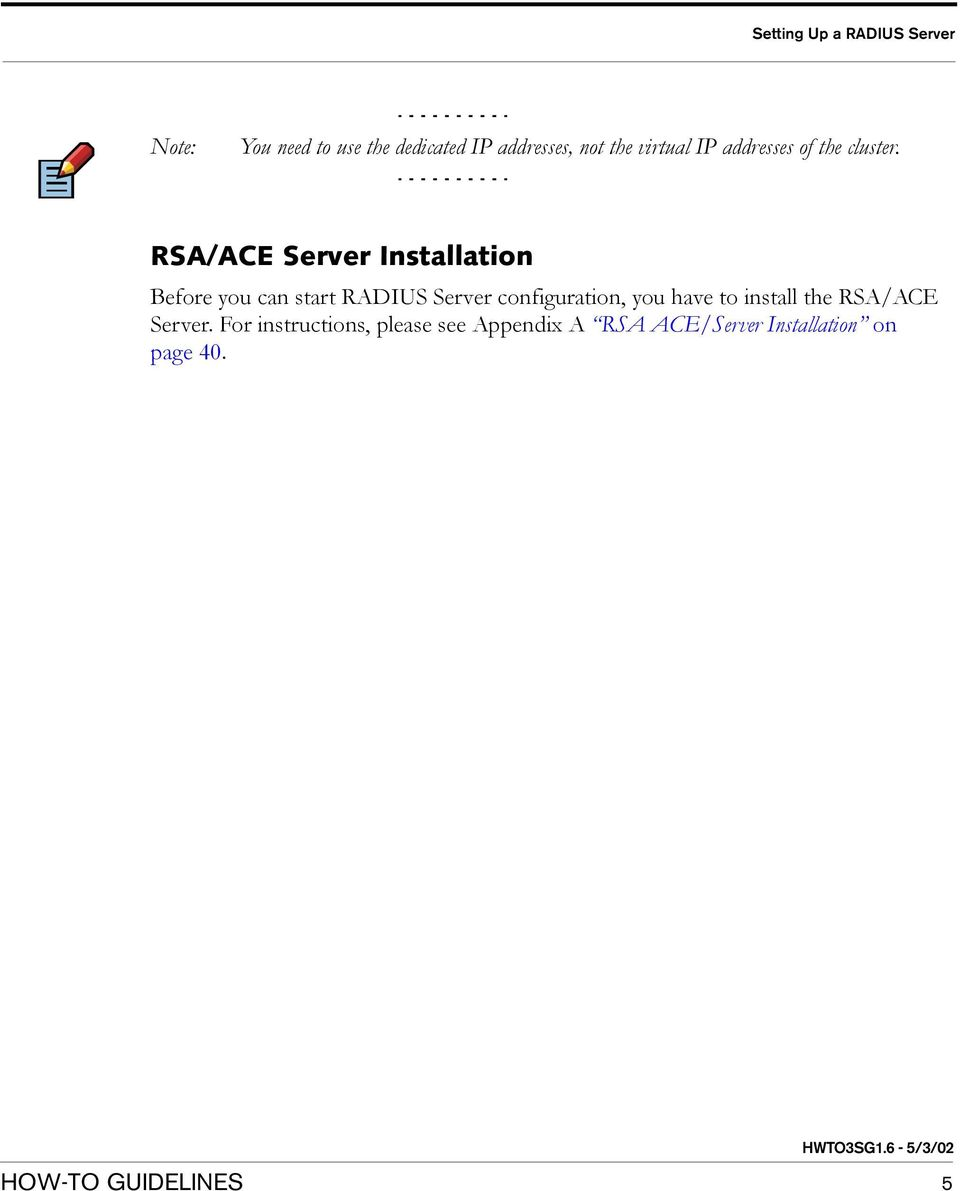 RSA/ACE Server Installation Before you can start RADIUS Server configuration,