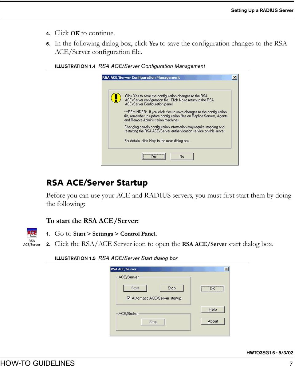 4 RSA ACE/Server Configuration Management RSA ACE/Server Startup Before you can use your ACE and RADIUS servers, you must first start