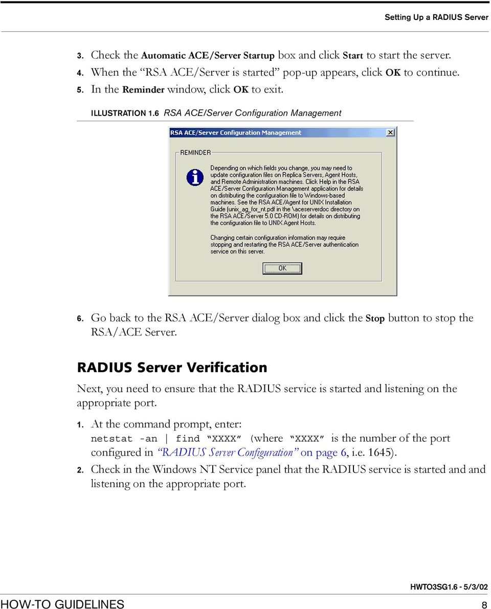 RADIUS Server Verification Next, you need to ensure that the RADIUS service is started and listening on the appropriate port. 1.
