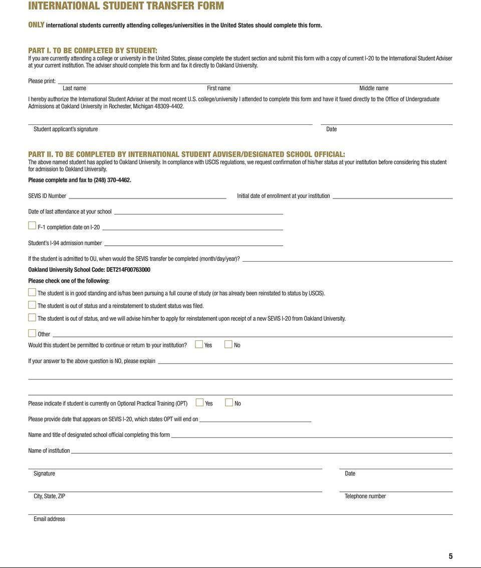 International Student Adviser at your current institution. The adviser should complete this form and fax it directly to Oakland University.