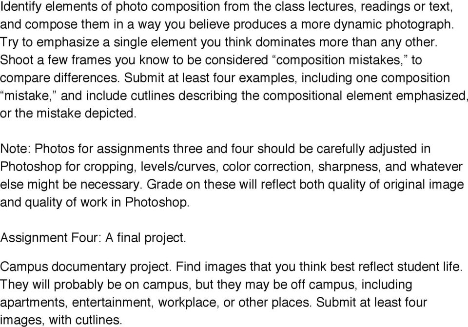 Submit at least four examples, including one composition mistake, and include cutlines describing the compositional element emphasized, or the mistake depicted.
