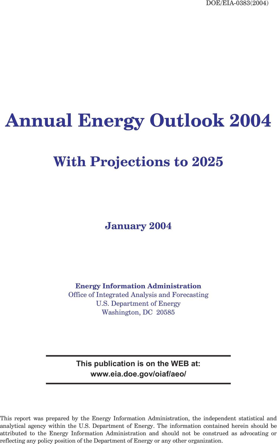 gov/oiaf/aeo/ This report was prepared by the Energy Information Administration, the independent statistical and analytical agency within the U.S.