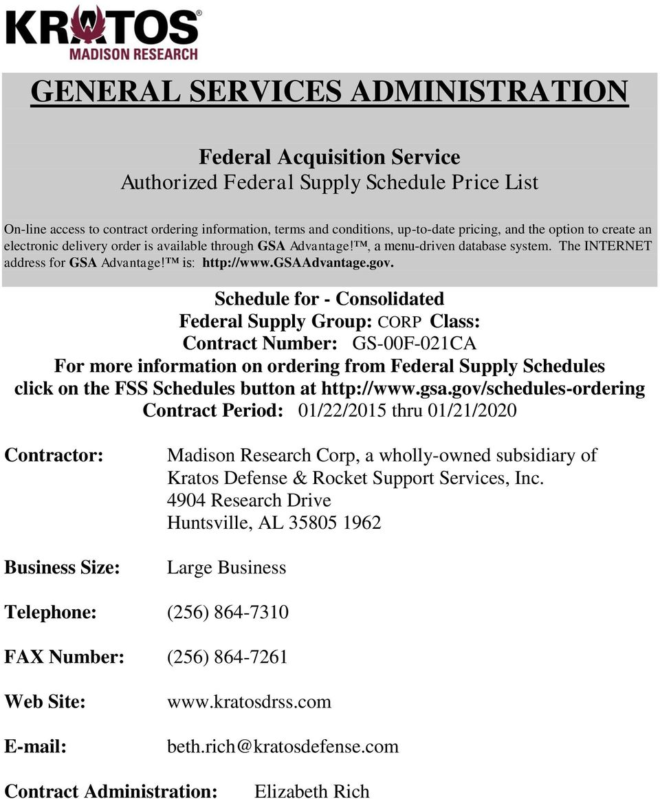 Schedule for - Consolidated Federal Supply Group: CORP Class: Contract Number: GS-00F-021CA For more information on ordering from Federal Supply Schedules click on the FSS Schedules button at