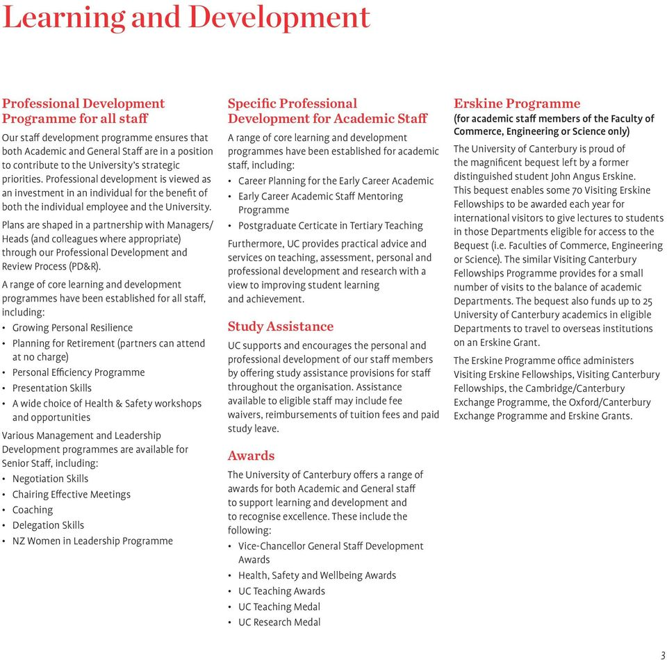 Plans are shaped in a partnership with Managers/ Heads (and colleagues where appropriate) through our Professional Development and Review Process (PD&R).