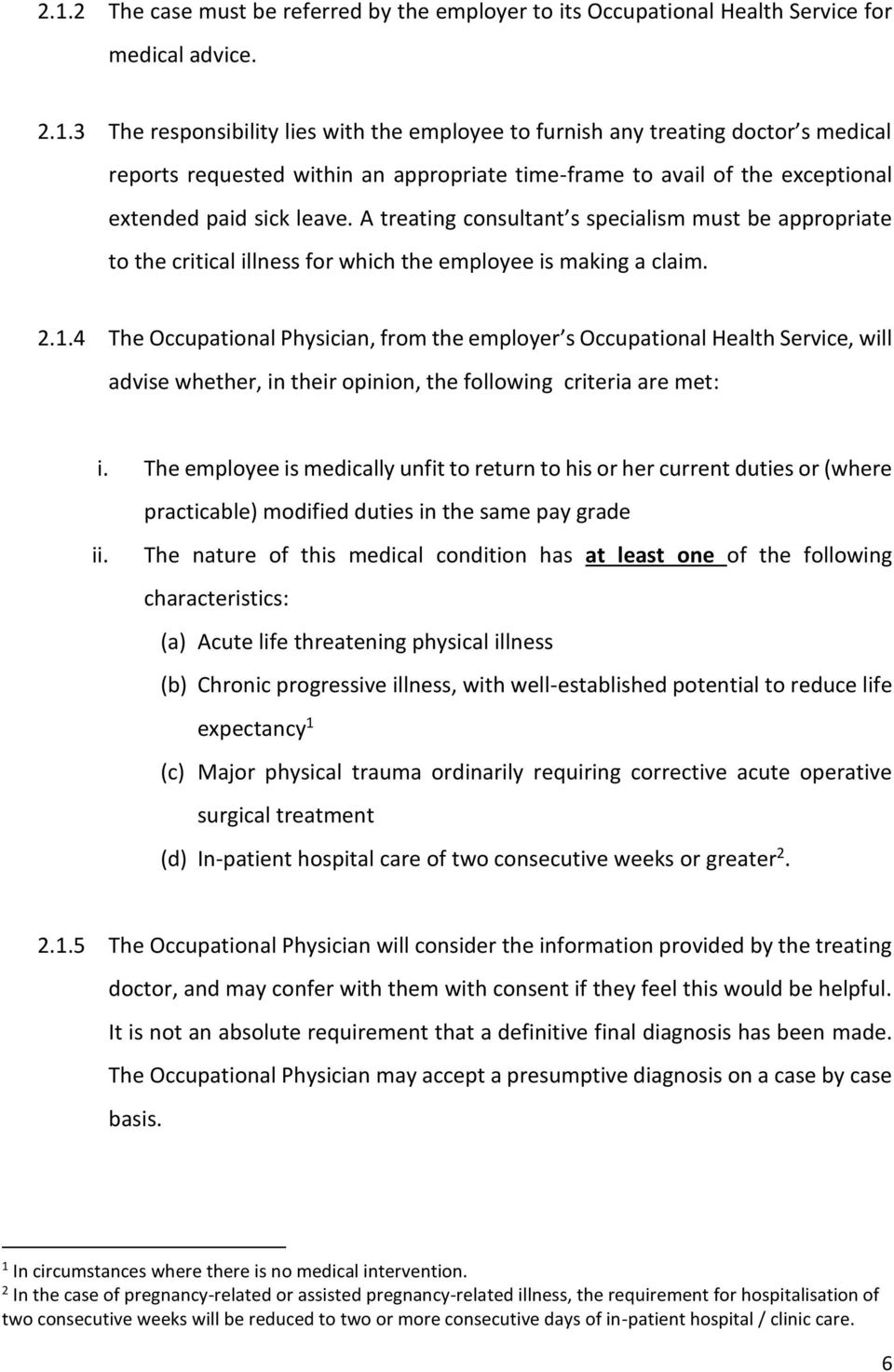 4 The Occupational Physician, from the employer s Occupational Health Service, will advise whether, in their opinion, the following criteria are met: i.