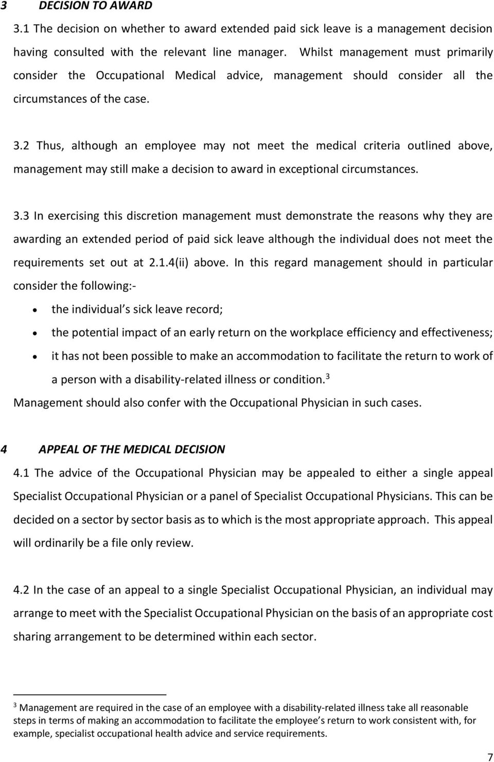 2 Thus, although an employee may not meet the medical criteria outlined above, management may still make a decision to award in exceptional circumstances. 3.