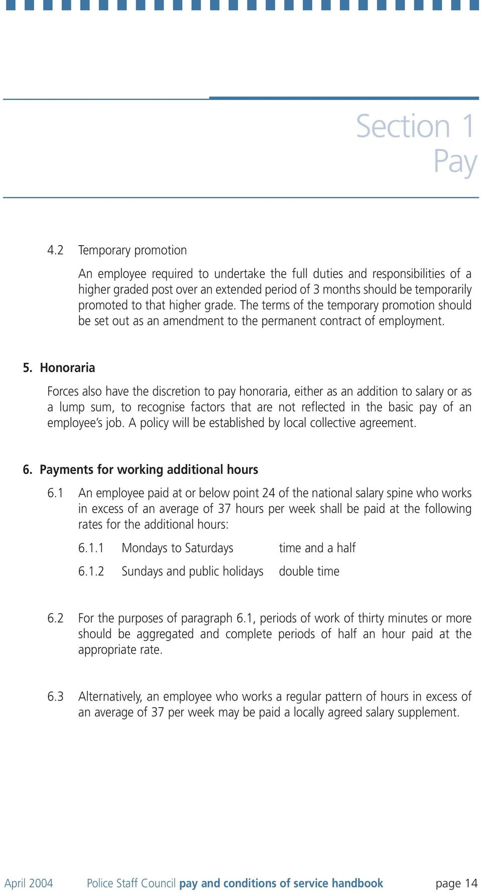 grade. The terms of the temporary promotion should be set out as an amendment to the permanent contract of employment. 5.