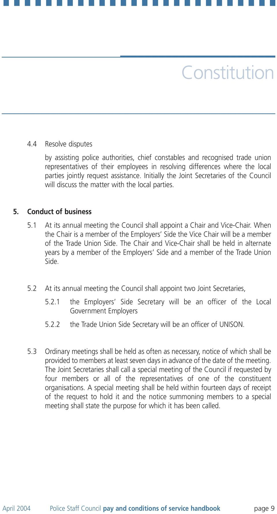 assistance. Initially the Joint Secretaries of the Council will discuss the matter with the local parties. 5. Conduct of business 5.