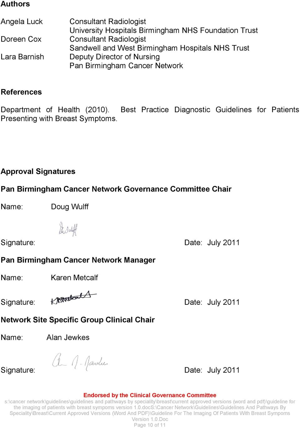 Best Practice Diagnostic Guidelines for Patients Approval Signatures Pan Birmingham Cancer Network Governance Committee Chair Name: Doug Wulff Signature: Date: July 2011