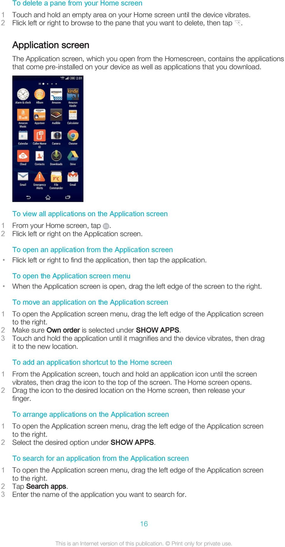To view all applications on the Application screen 2 Flick left or right on the Application screen.