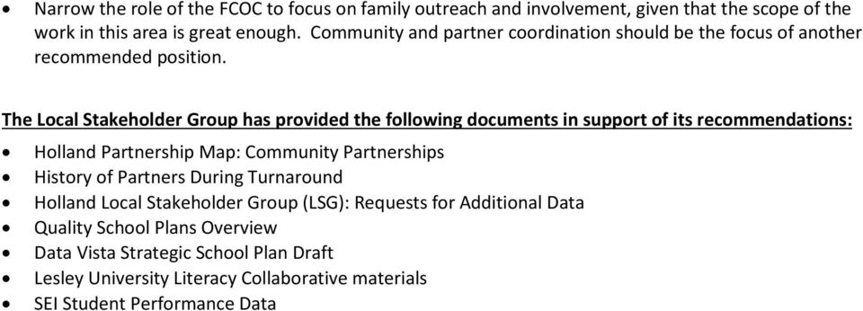 The Local Stakeholder Group has provided the following documents in support of its recommendations: Holland Partnership Map: Community Partnerships History