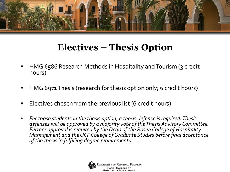 Thesis defenses will be approved by a majority vote of the Thesis Advisory Committee.