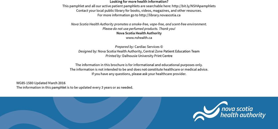 ca Nova Scotia Health Authority promotes a smoke-free, vape-free, and scent-free environment. Please do not use perfumed products. Thank you! Nova Scotia Health Authority www.nshealth.