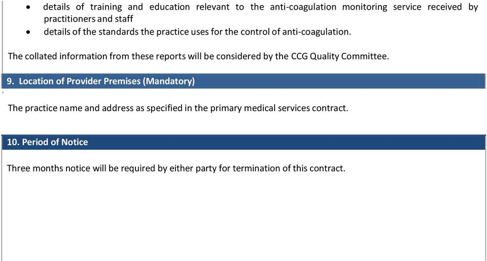 The collated information from these reports will be considered by the CCG Quality Committee. 9.