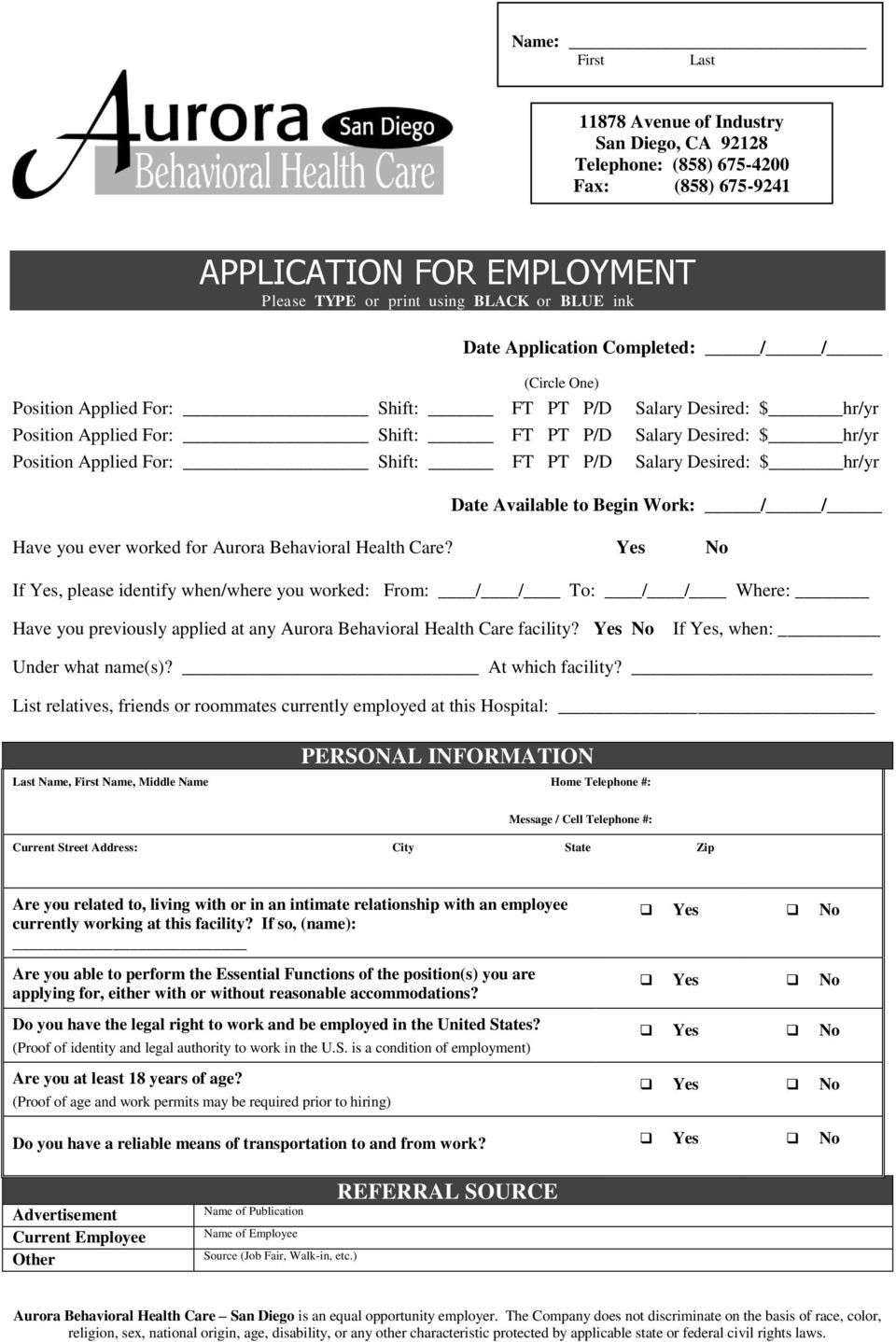 Desired: $ hr/yr Date Available to Begin Work: / / Have you ever worked for Aurora Behavioral Health Care?