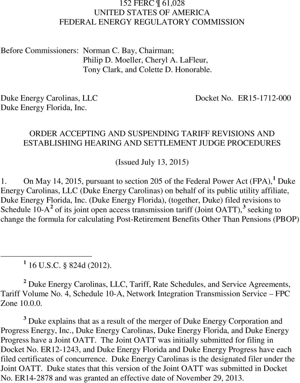 ER15-1712-000 ORDER ACCEPTING AND SUSPENDING TARIFF REVISIONS AND ESTABLISHING HEARING AND SETTLEMENT JUDGE PROCEDURES (Issued July 13, 2015) 1.