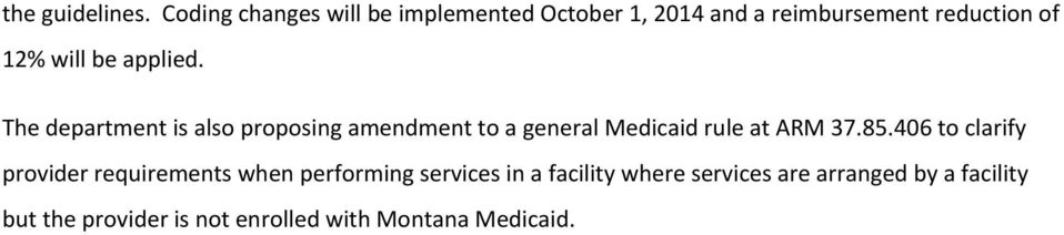 be applied. The department is also proposing amendment to a general Medicaid rule at ARM 37.85.