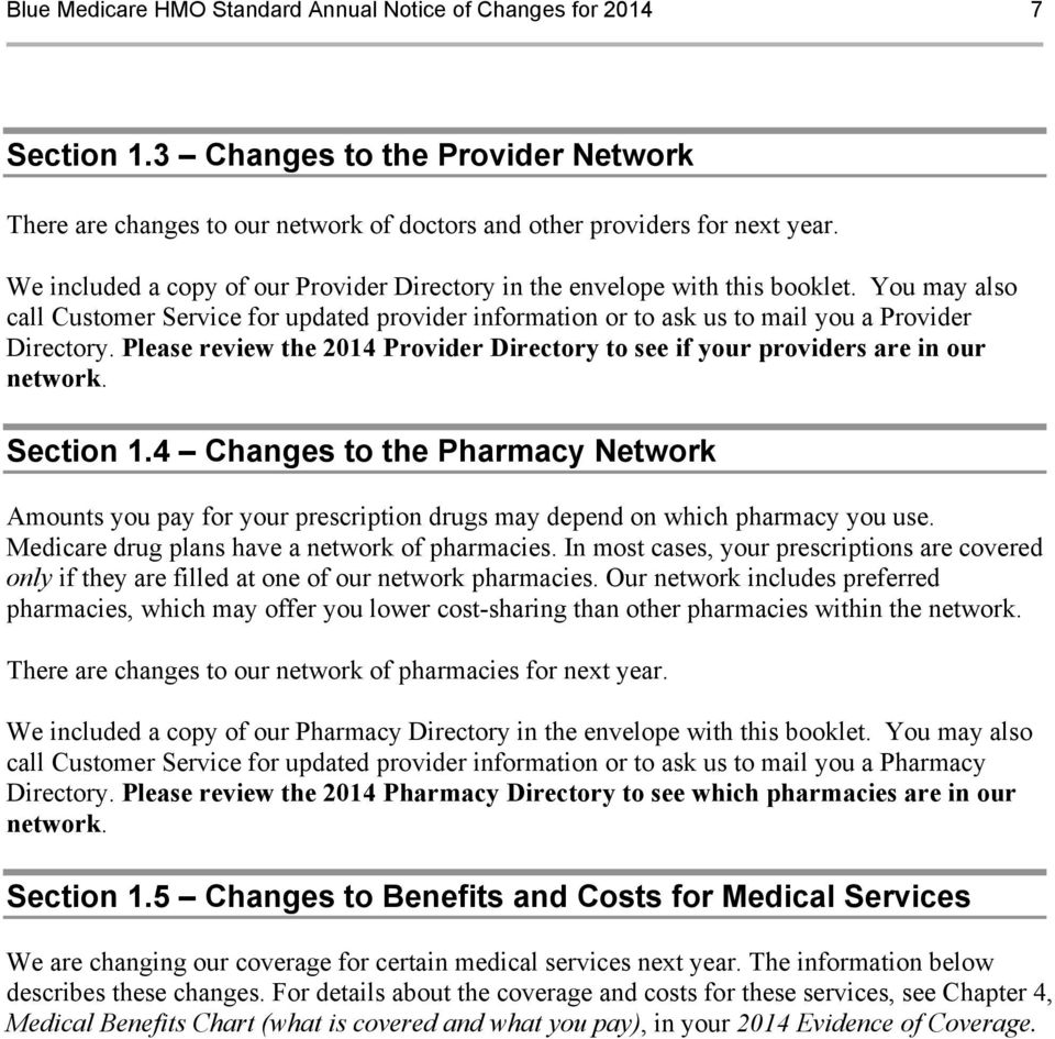 Please review the 2014 Provider Directory to see if your providers are in our network. Section 1.