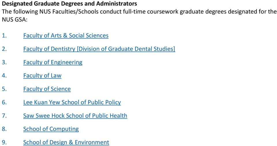 Faculty of Dentistry [Division of Graduate Dental Studies] 3. Faculty of Engineering 4. Faculty of Law 5.